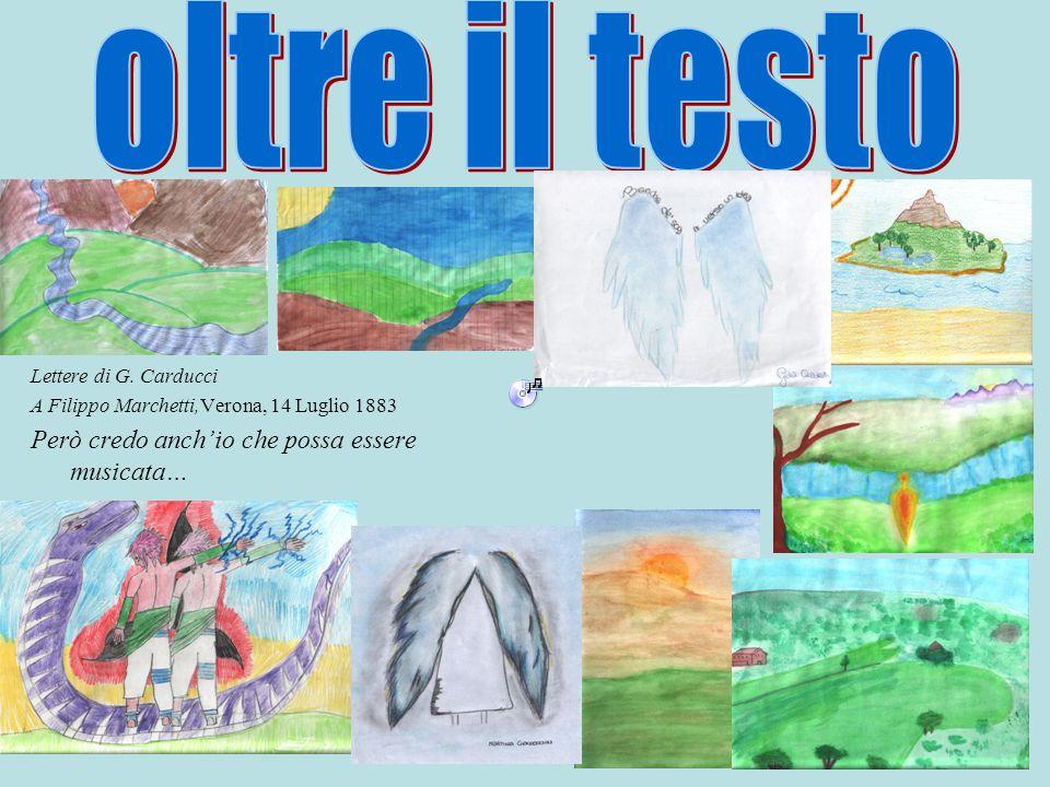 Lettere di G. Carducci A Filippo Marchetti,Verona, 14 Luglio 1883 Però credo anch'io che possa essere musicata…