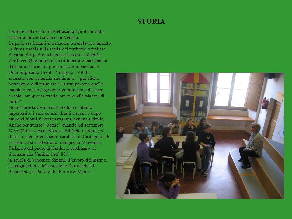 STORIA Lezione sulla storia di Pietrasanta ( prof. Incanti) I primi anni del Carducci in Versilia. La prof. ssa Incanti si riallaccia ad un lavoro ini