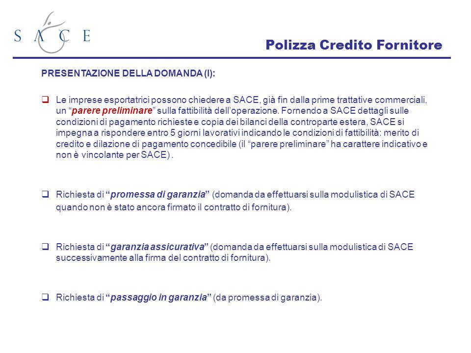 Polizza Credito Fornitore PRESENTAZIONE DELLA DOMANDA (I):  Le imprese esportatrici possono chiedere a SACE, già fin dalla prime trattative commercia