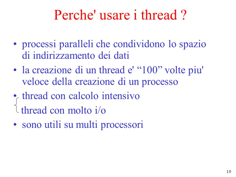 19 Perche usare i thread .