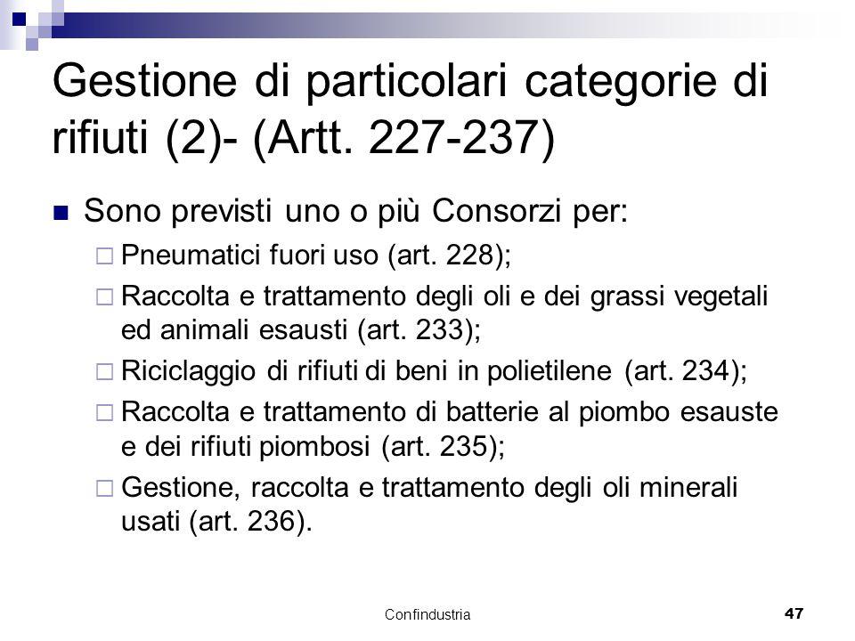 Confindustria47 Gestione di particolari categorie di rifiuti (2)- (Artt.