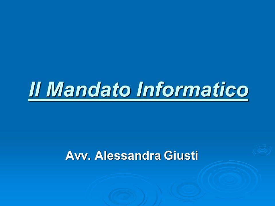 Il Mandato Informatico Avv. Alessandra Giusti