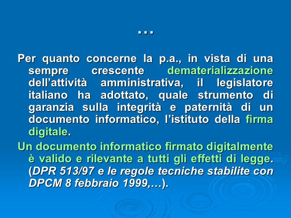 Per quanto concerne la p.a., in vista di una sempre crescente dematerializzazione dell'attività amministrativa, il legislatore italiano ha adottato, q