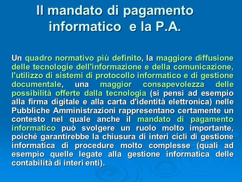 Il mandato di pagamento informatico e la P.A. Un quadro normativo più definito, la maggiore diffusione delle tecnologie dell'informazione e della comu