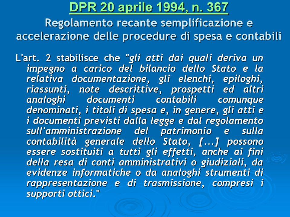 DPR 20 aprile 1994, n. 367 DPR 20 aprile 1994, n. 367 Regolamento recante semplificazione e accelerazione delle procedure di spesa e contabili DPR 20