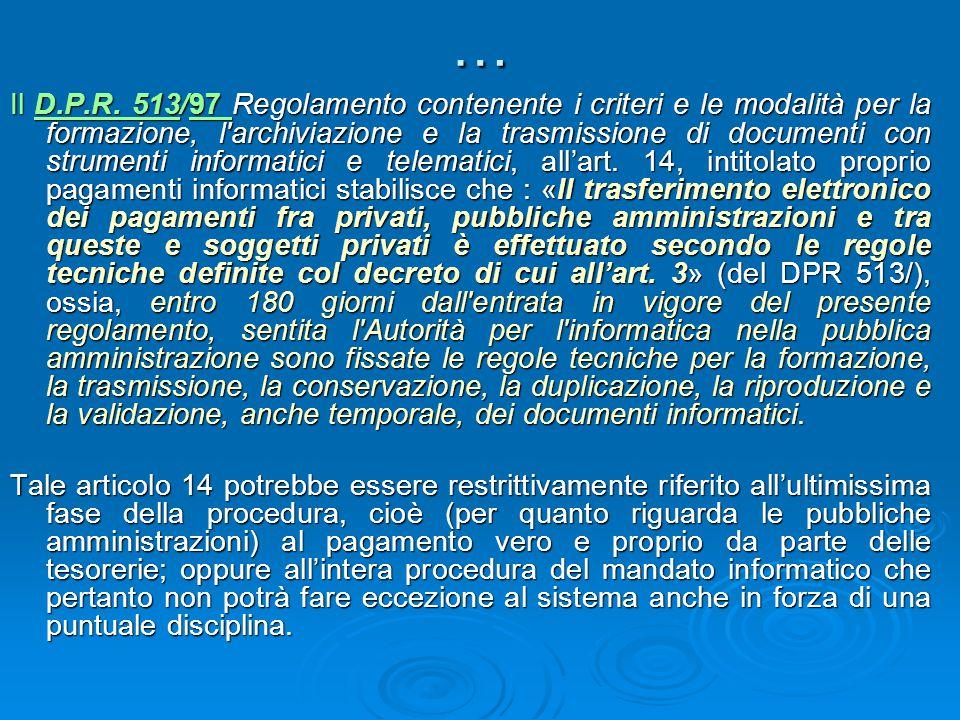 … Il D.P.R. 513/97 Regolamento contenente i criteri e le modalità per la formazione, l'archiviazione e la trasmissione di documenti con strumenti info