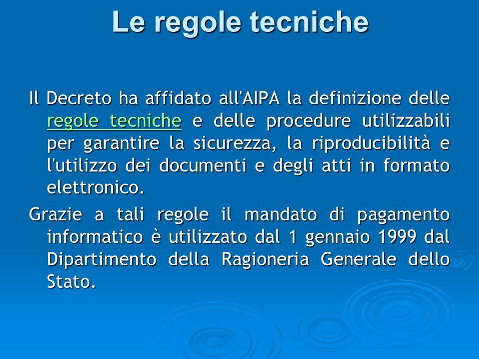 Le regole tecniche Il Decreto ha affidato all'AIPA la definizione delle regole tecniche e delle procedure utilizzabili per garantire la sicurezza, la