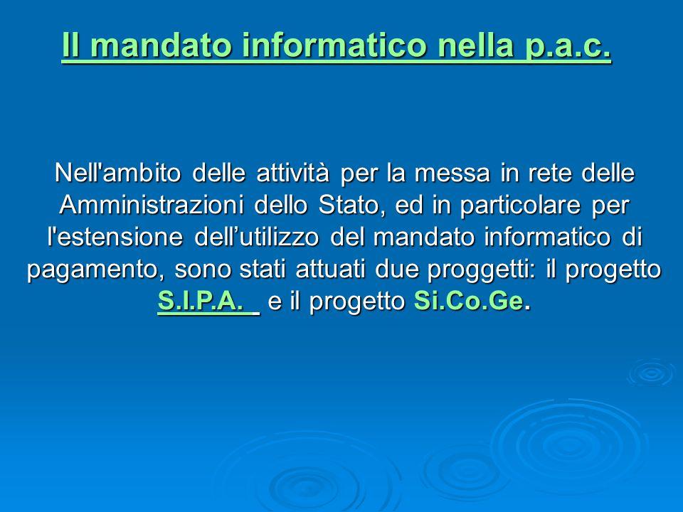 Nell'ambito delle attività per la messa in rete delle Amministrazioni dello Stato, ed in particolare per l'estensione dell'utilizzo del mandato inform
