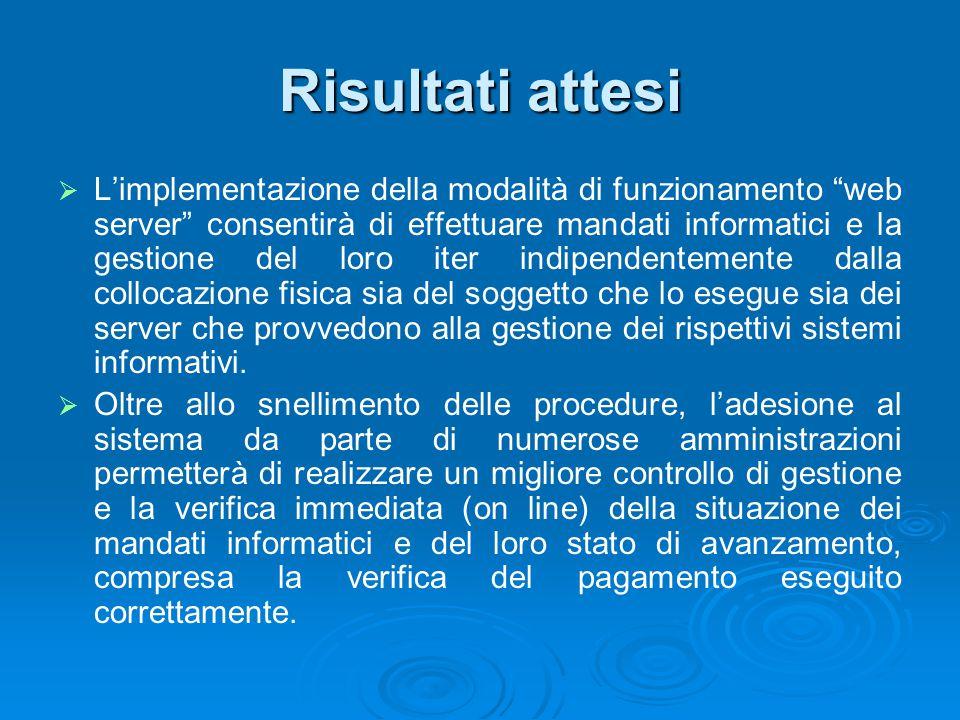 """Risultati attesi   L'implementazione della modalità di funzionamento """"web server"""" consentirà di effettuare mandati informatici e la gestione del lor"""