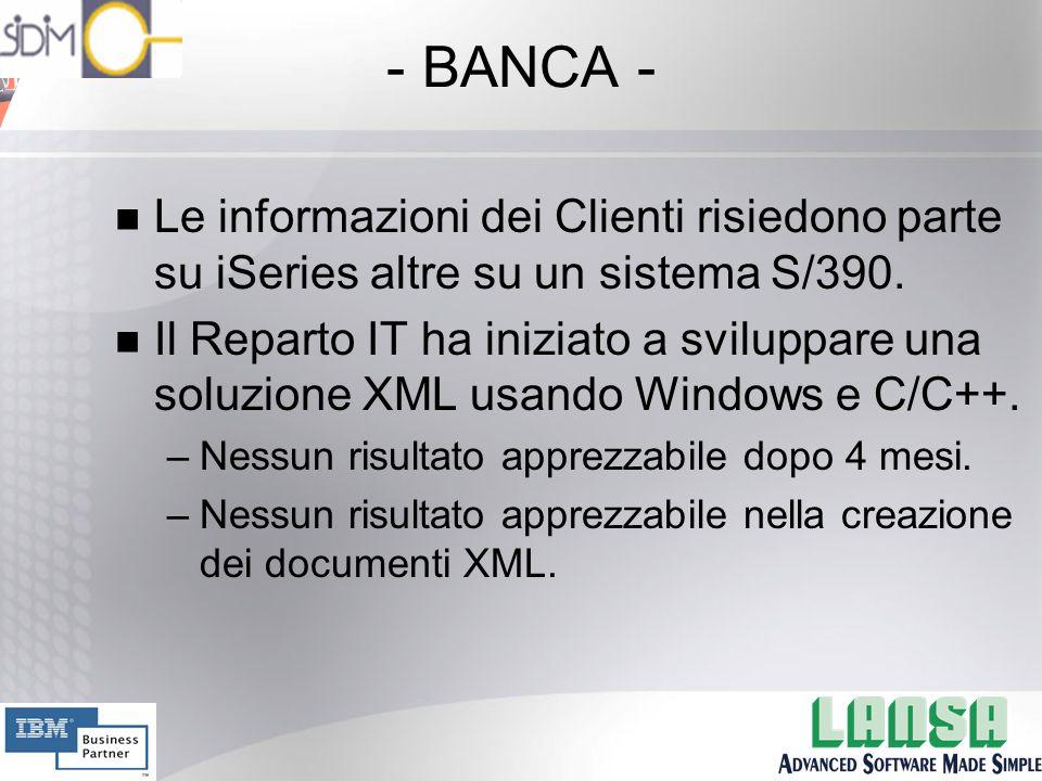 - BANCA - n Le informazioni dei Clienti risiedono parte su iSeries altre su un sistema S/390.