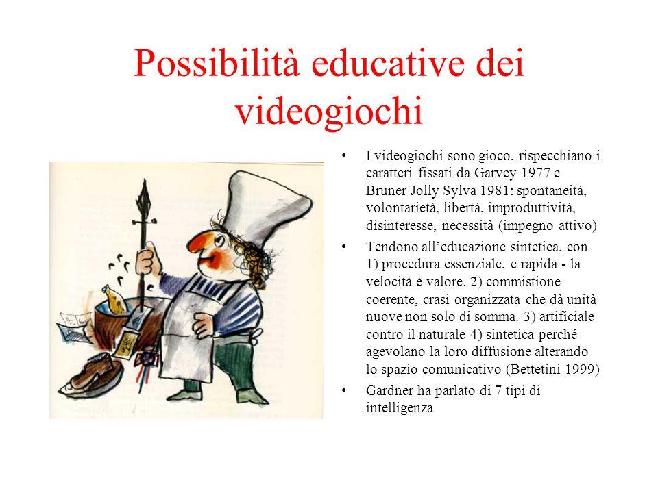 Possibilità educative dei videogiochi I videogiochi sono gioco, rispecchiano i caratteri fissati da Garvey 1977 e Bruner Jolly Sylva 1981: spontaneità