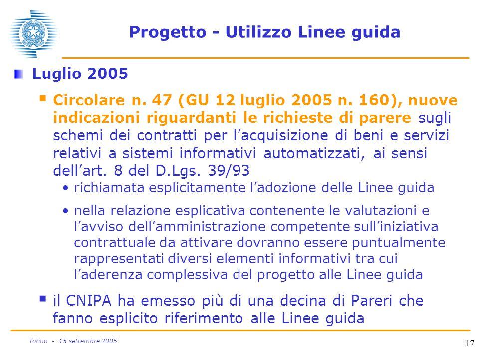 17 Torino - 15 settembre 2005 Progetto - Utilizzo Linee guida Luglio 2005  Circolare n. 47 (GU 12 luglio 2005 n. 160), nuove indicazioni riguardanti