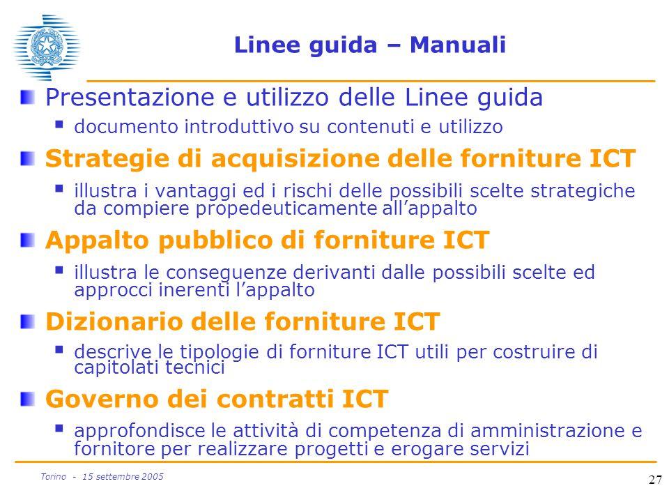 27 Torino - 15 settembre 2005 Linee guida – Manuali Presentazione e utilizzo delle Linee guida  documento introduttivo su contenuti e utilizzo Strate