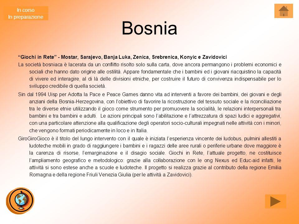 Bosnia Giochi in Rete - Mostar, Sarajevo, Banja Luka, Zenica, Srebrenica, Konyic e Zavidovici La società bosniaca è lacerata da un conflitto risolto solo sulla carta, dove ancora permangono i problemi economici e sociali che hanno dato origine alle ostilità.