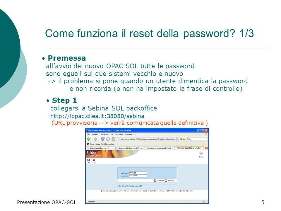 Presentazione OPAC-SOL5 Come funziona il reset della password.