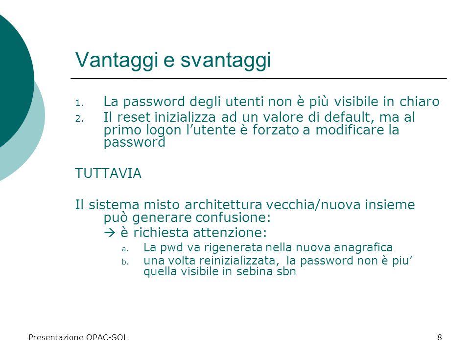 Presentazione OPAC-SOL8 Vantaggi e svantaggi 1.