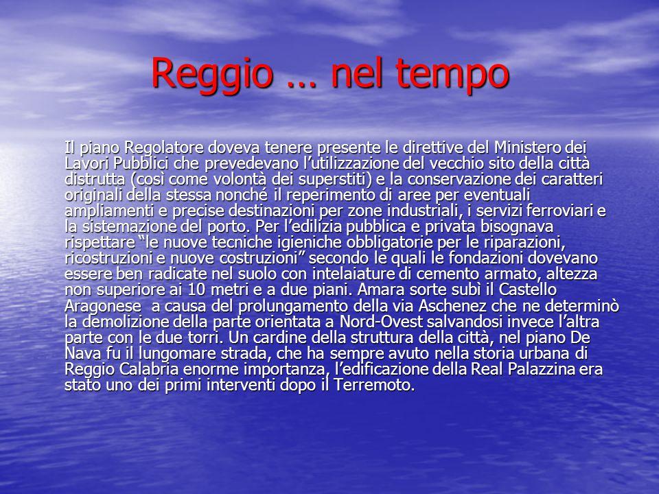 Reggio … nel tempo Il piano Regolatore doveva tenere presente le direttive del Ministero dei Lavori Pubblici che prevedevano l'utilizzazione del vecch