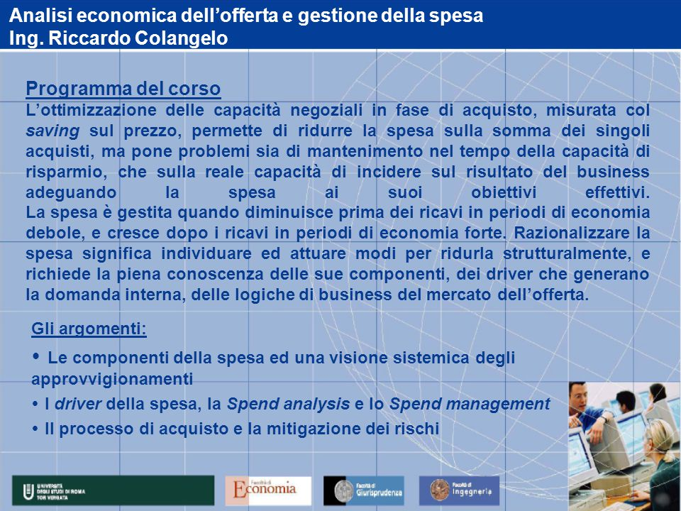Analisi economica dell'offerta e gestione della spesa Ing. Riccardo Colangelo Gli argomenti:  Le componenti della spesa ed una visione sistemica degl