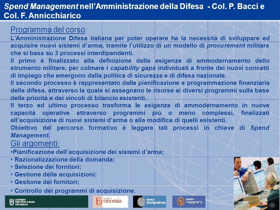 Spend Management nell'Amministrazione della Difesa - Col. P. Bacci e Col. F. Annicchiarico Programma del corso: L'Amministrazione Difesa italiana per
