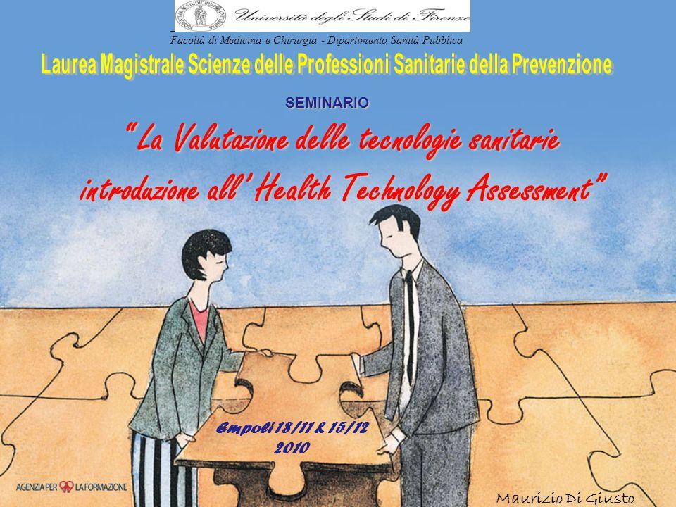 """"""" La Valutazione delle tecnologie sanitarie introduzione all' Health Technology Assessment"""" SEMINARIO Maurizio Di Giusto _____________________________"""