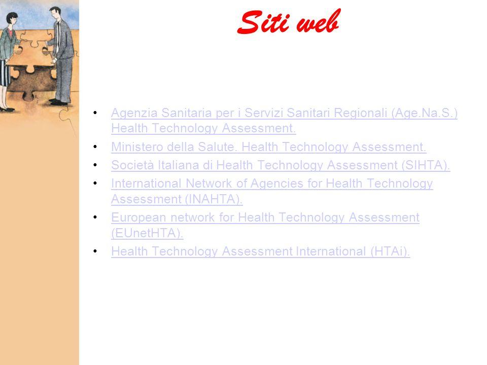 Siti web Agenzia Sanitaria per i Servizi Sanitari Regionali (Age.Na.S.) Health Technology Assessment.Agenzia Sanitaria per i Servizi Sanitari Regional