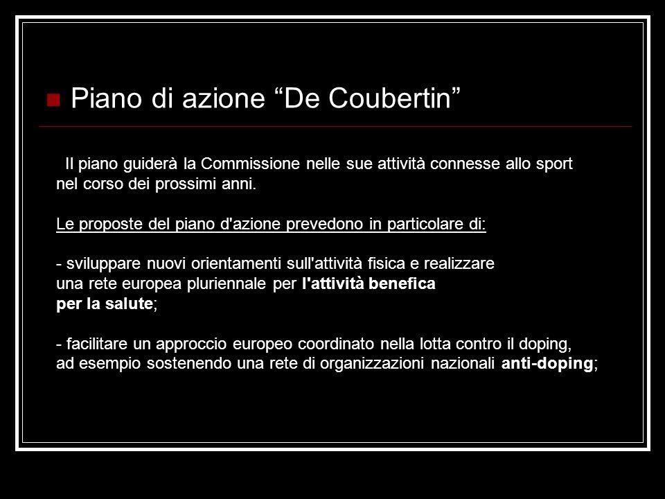 Piano di azione De Coubertin Il piano guiderà la Commissione nelle sue attività connesse allo sport nel corso dei prossimi anni.
