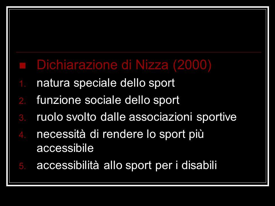 Dichiarazione di Nizza (2000) 1.natura speciale dello sport 2.