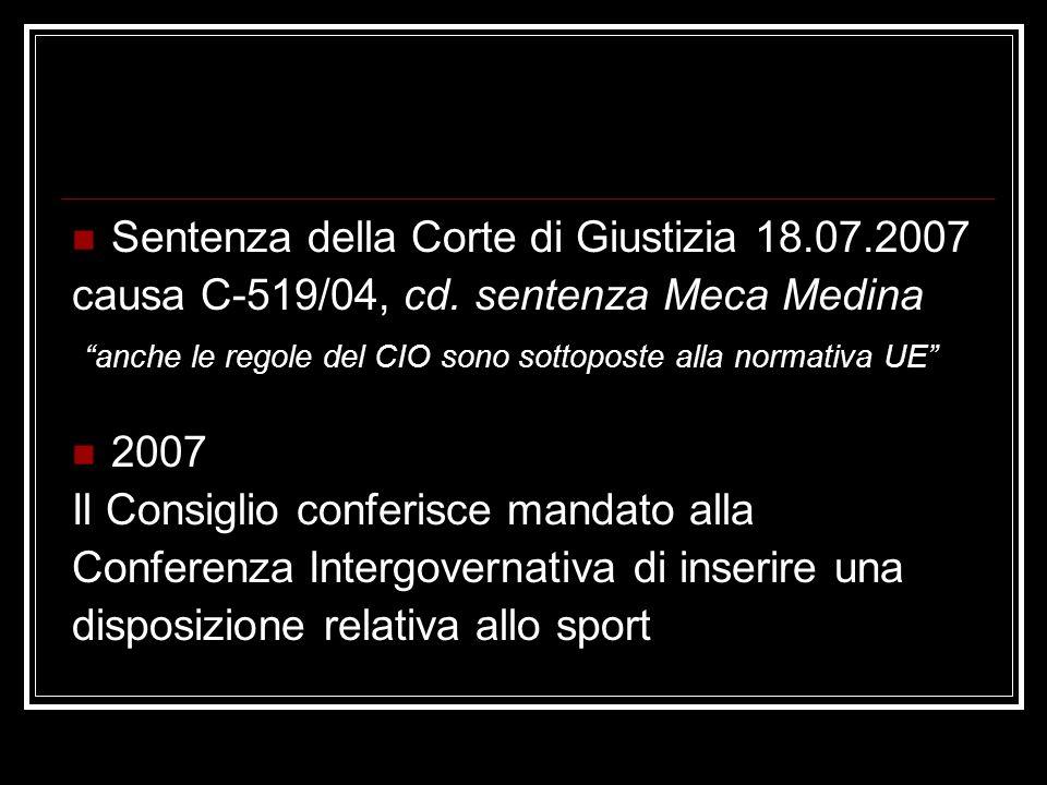 Sentenza della Corte di Giustizia 18.07.2007 causa C-519/04, cd.