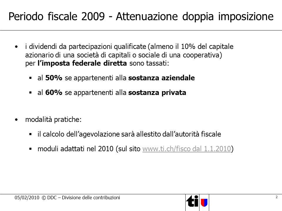 2 05/02/2010 © DDC – Divisione delle contribuzioni i dividendi da partecipazioni qualificate (almeno il 10% del capitale azionario di una società di c