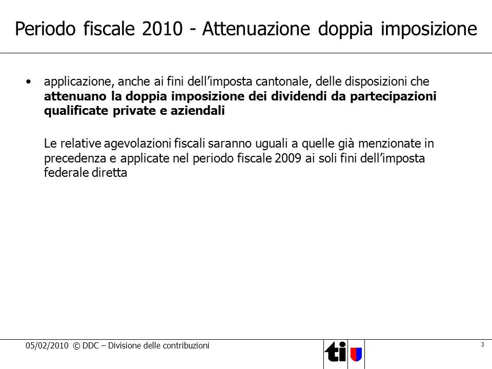 3 05/02/2010 © DDC – Divisione delle contribuzioni Periodo fiscale 2010 - Attenuazione doppia imposizione applicazione, anche ai fini dell'imposta can