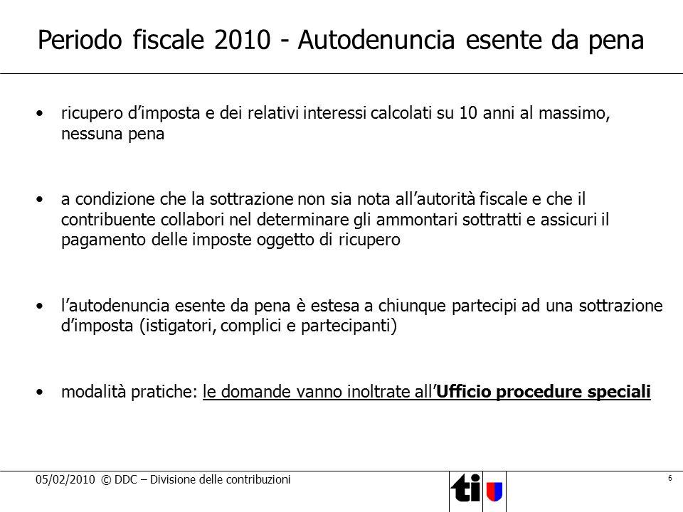 6 05/02/2010 © DDC – Divisione delle contribuzioni Periodo fiscale 2010 - Autodenuncia esente da pena ricupero d'imposta e dei relativi interessi calc