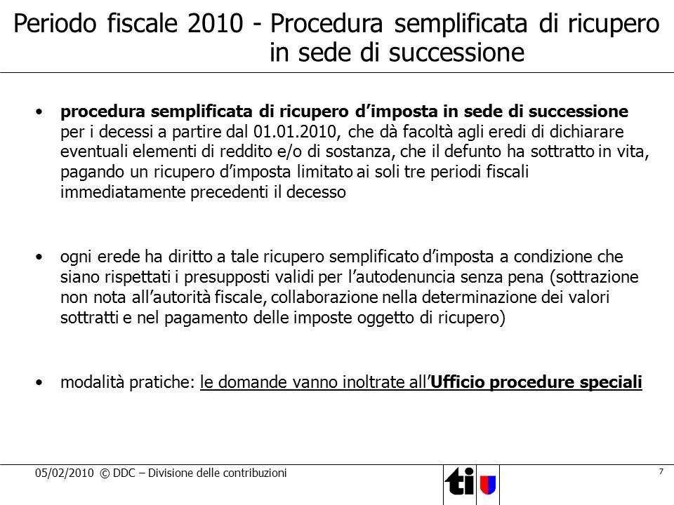 7 05/02/2010 © DDC – Divisione delle contribuzioni Periodo fiscale 2010 - Procedura semplificata di ricupero procedura semplificata di ricupero d'impo