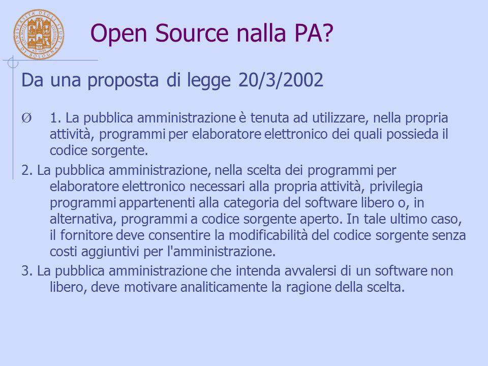 Open Source nalla PA? Da una proposta di legge 20/3/2002 Ø 1. La pubblica amministrazione è tenuta ad utilizzare, nella propria attività, programmi pe