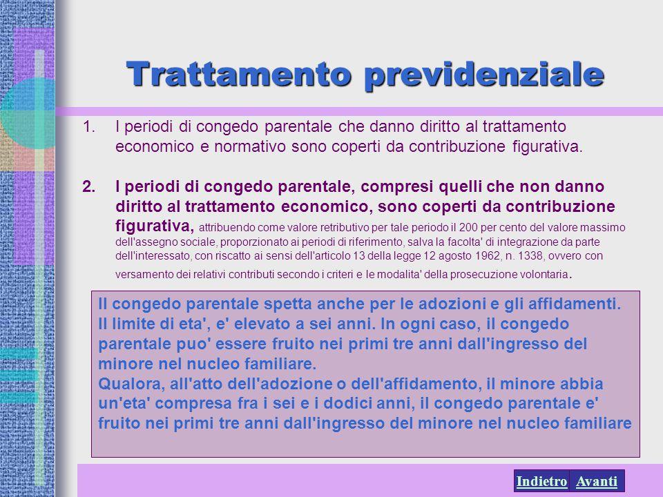 AvantiIndietro Trattamento previdenziale 1.I periodi di congedo parentale che danno diritto al trattamento economico e normativo sono coperti da contr