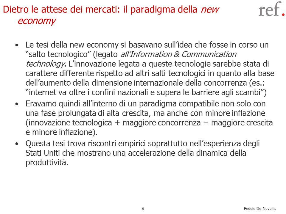 Fedele De Novellis 17 La Bce Anche la politica monetaria della Bce è risultata molto espansiva.