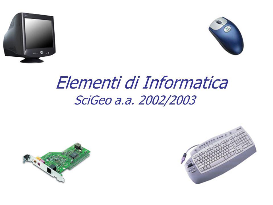 Elementi di Informatica SciGeo a.a. 2002/2003