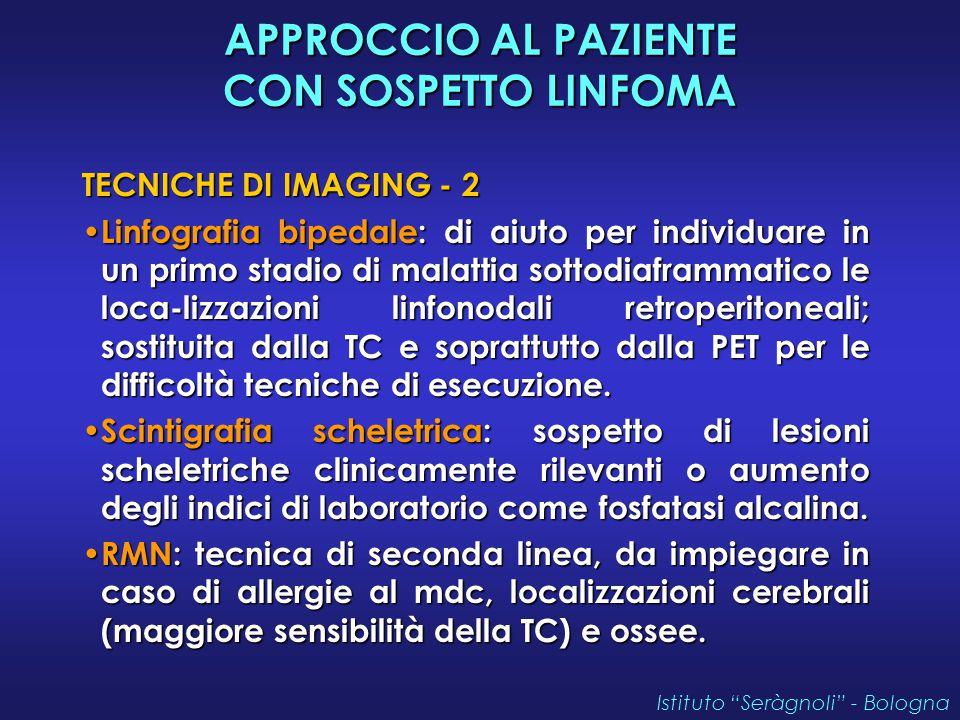 APPROCCIO AL PAZIENTE CON SOSPETTO LINFOMA TECNICHE DI IMAGING - 2 Linfografia bipedale: di aiuto per individuare in un primo stadio di malattia sotto