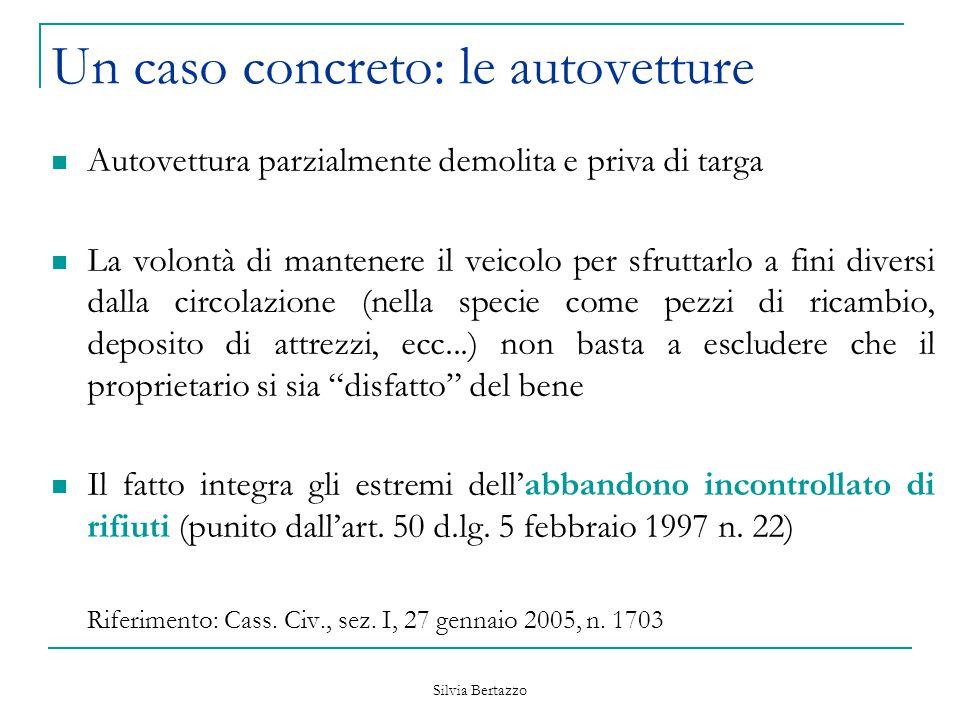 Silvia Bertazzo Un caso concreto: le autovetture Autovettura parzialmente demolita e priva di targa La volontà di mantenere il veicolo per sfruttarlo