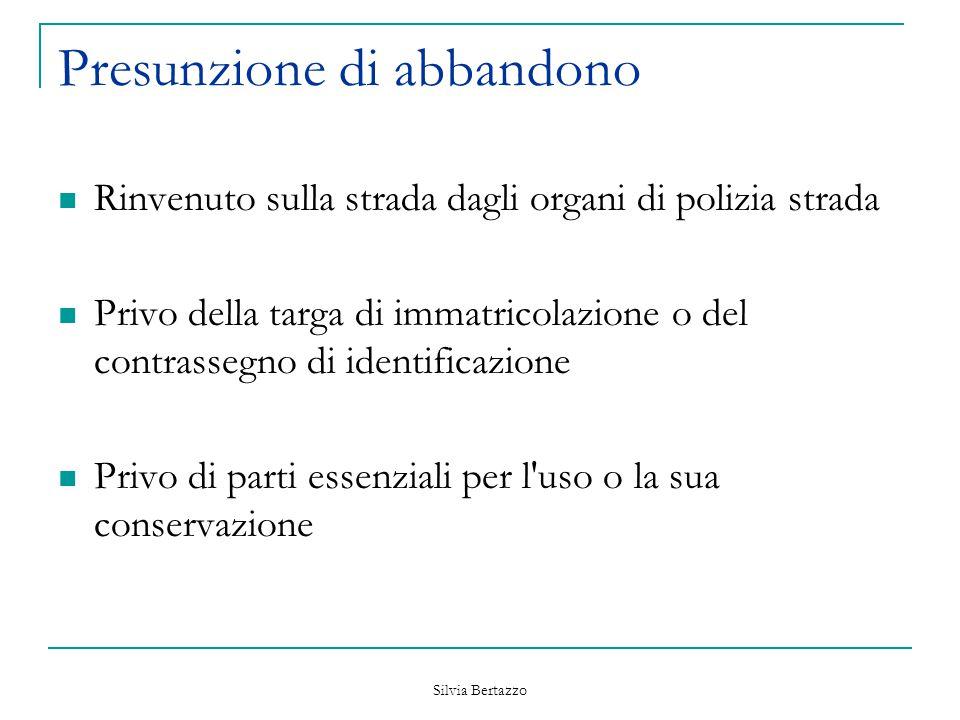 Silvia Bertazzo Presunzione di abbandono Rinvenuto sulla strada dagli organi di polizia strada Privo della targa di immatricolazione o del contrassegn