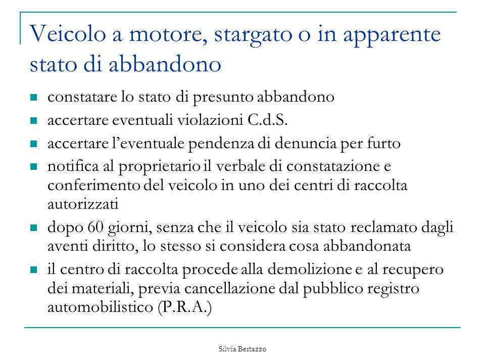 Silvia Bertazzo Veicolo a motore, stargato o in apparente stato di abbandono constatare lo stato di presunto abbandono accertare eventuali violazioni