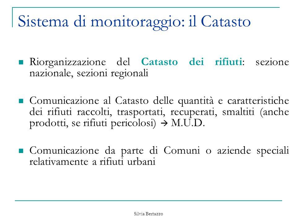 Silvia Bertazzo Sistema di monitoraggio: il Catasto Riorganizzazione del Catasto dei rifiuti: sezione nazionale, sezioni regionali Comunicazione al Ca