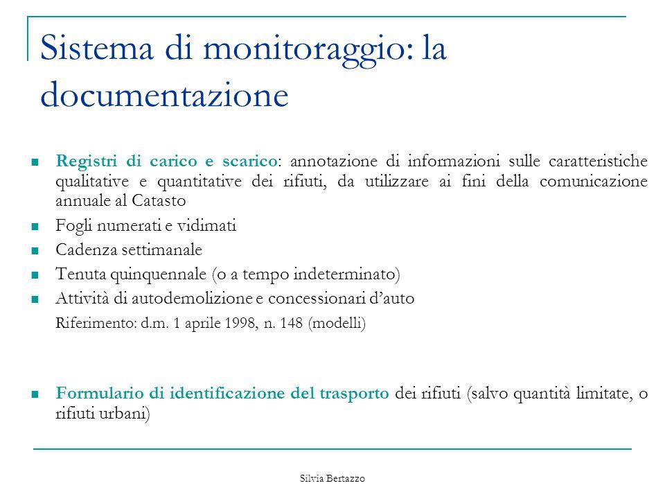Silvia Bertazzo Sistema di monitoraggio: la documentazione Registri di carico e scarico: annotazione di informazioni sulle caratteristiche qualitative