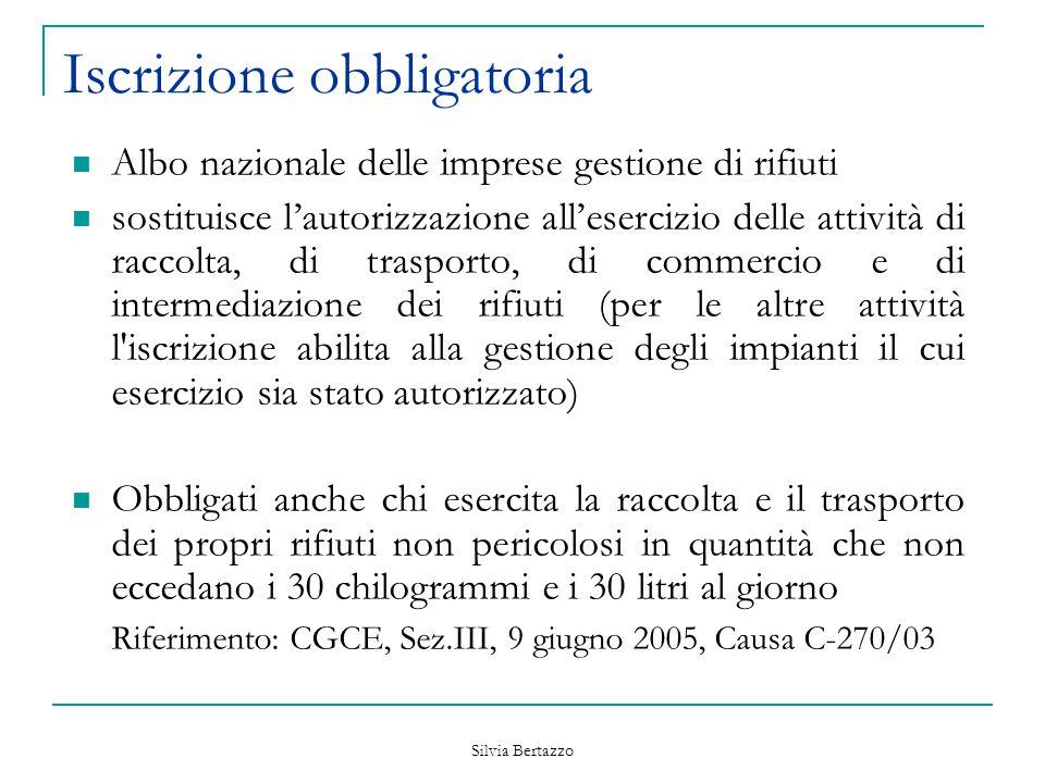Silvia Bertazzo Iscrizione obbligatoria Albo nazionale delle imprese gestione di rifiuti sostituisce l'autorizzazione all'esercizio delle attività di