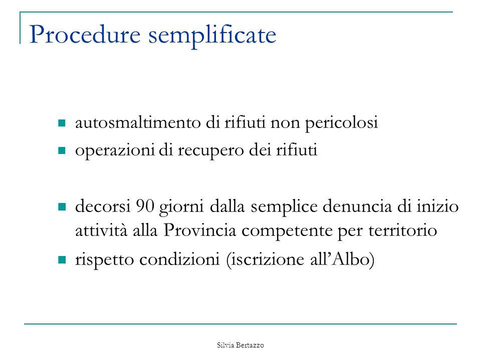 Silvia Bertazzo Procedure semplificate autosmaltimento di rifiuti non pericolosi operazioni di recupero dei rifiuti decorsi 90 giorni dalla semplice d