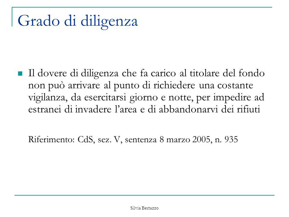 Silvia Bertazzo Grado di diligenza Il dovere di diligenza che fa carico al titolare del fondo non può arrivare al punto di richiedere una costante vig