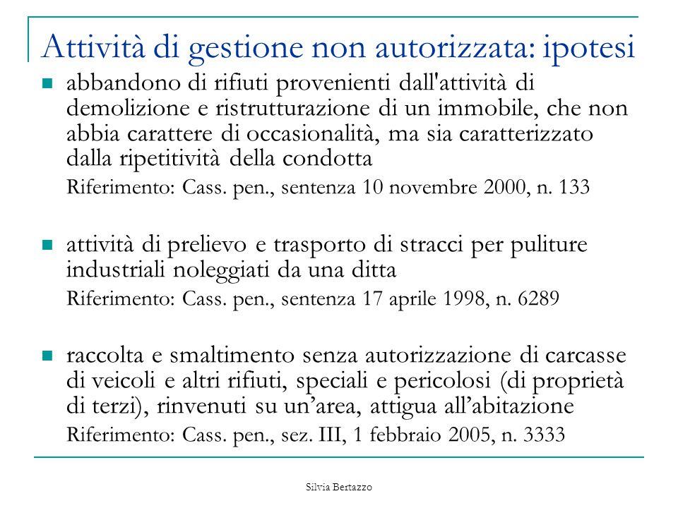 Silvia Bertazzo Attività di gestione non autorizzata: ipotesi abbandono di rifiuti provenienti dall'attività di demolizione e ristrutturazione di un i