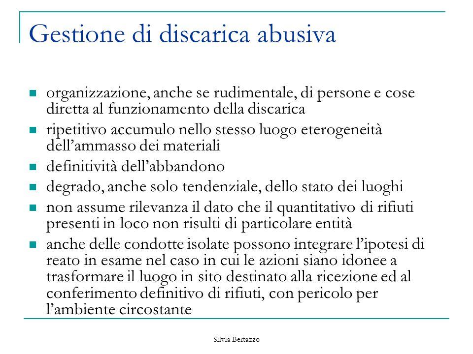Silvia Bertazzo Gestione di discarica abusiva organizzazione, anche se rudimentale, di persone e cose diretta al funzionamento della discarica ripetit