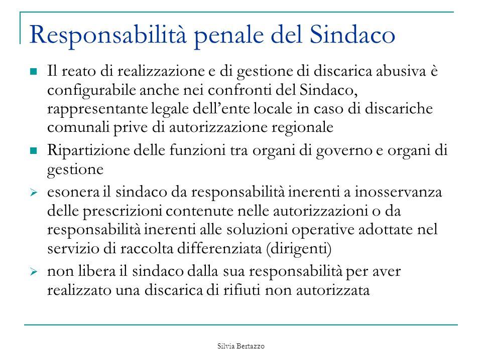 Silvia Bertazzo Responsabilità penale del Sindaco Il reato di realizzazione e di gestione di discarica abusiva è configurabile anche nei confronti del
