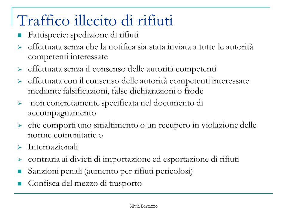 Silvia Bertazzo Traffico illecito di rifiuti Fattispecie: spedizione di rifiuti  effettuata senza che la notifica sia stata inviata a tutte le autori