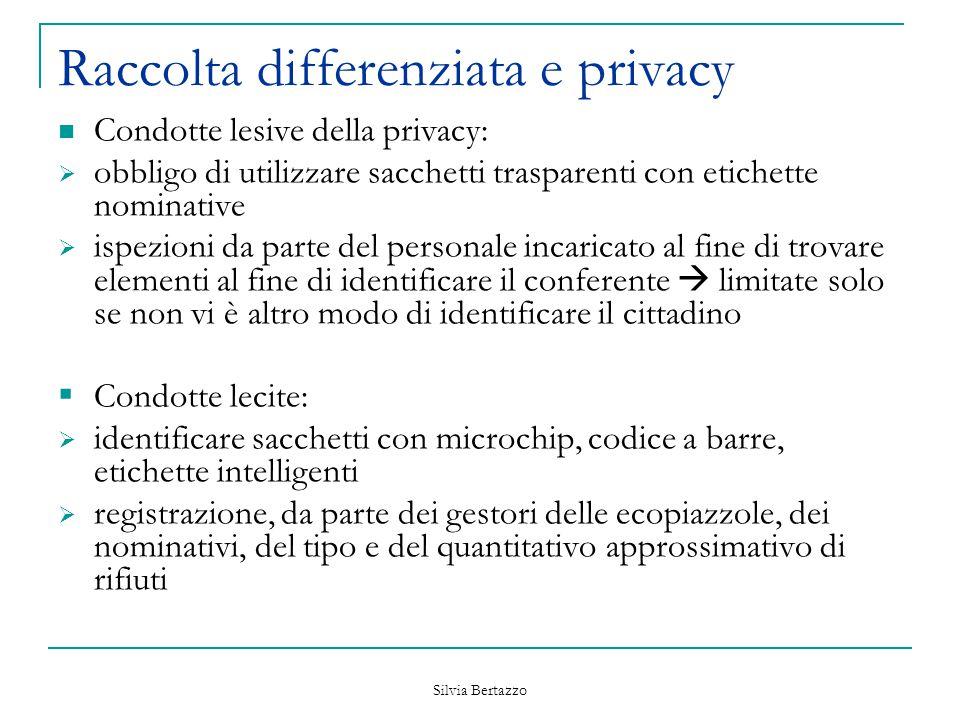 Silvia Bertazzo Raccolta differenziata e privacy Condotte lesive della privacy:  obbligo di utilizzare sacchetti trasparenti con etichette nominative